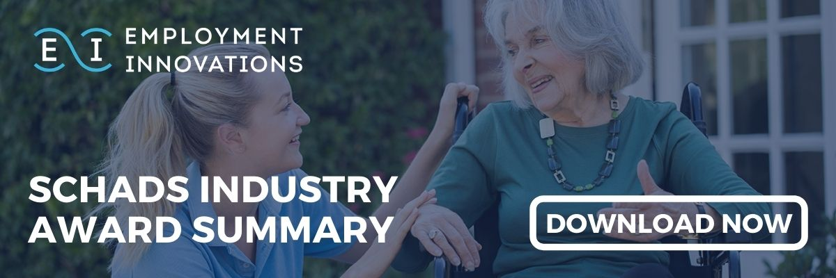 SCHADS Industry Award Summary - A Free Resource From Employment Innovations