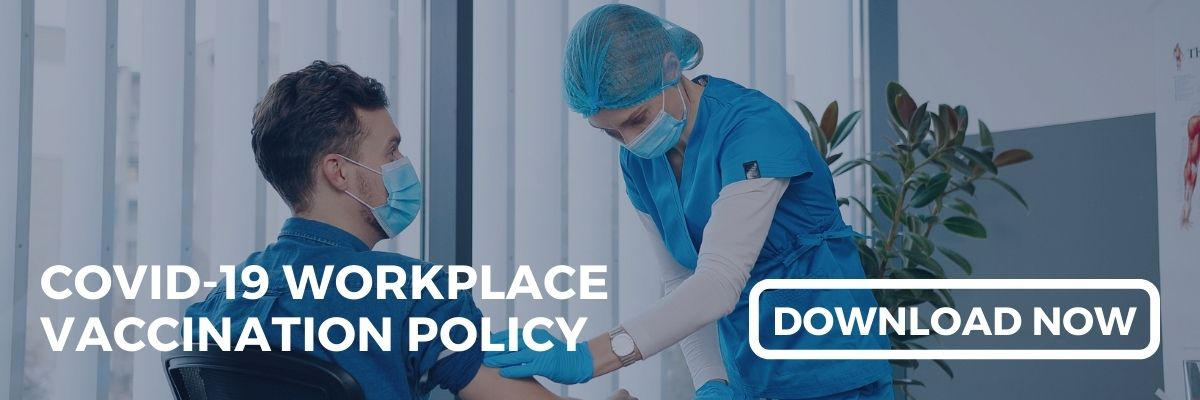 Download your COVID-19 Workplace Vaccination Policy